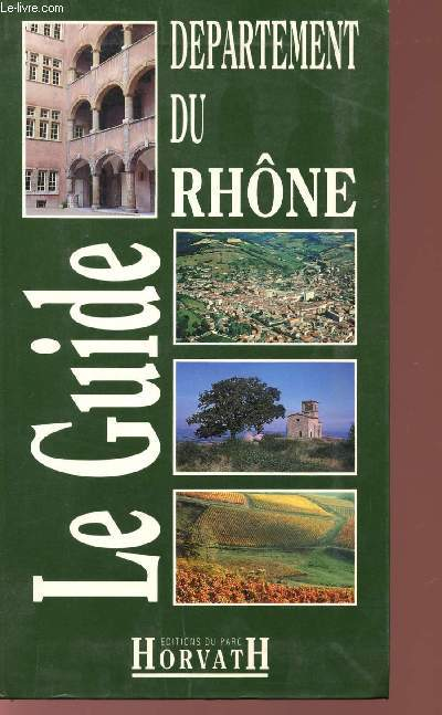 LE GUIDE DU DEPARTEMENT DU RHONE.