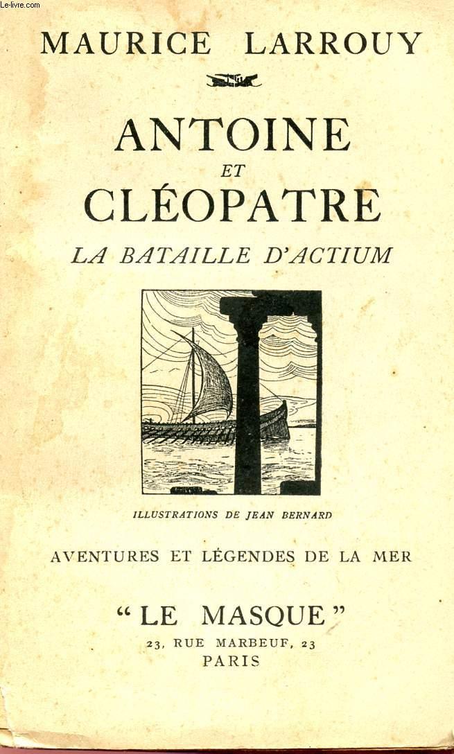 ANTOINE ET CLEOPATRE - LA BATAILLE D'ACTIUM - COLLECTION