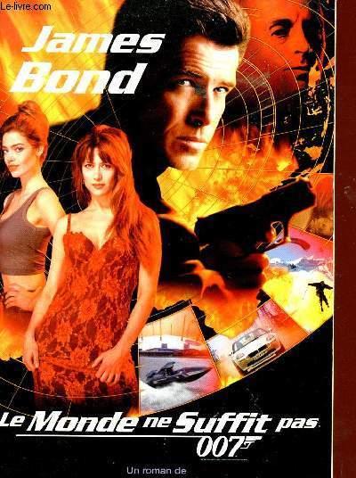 Les nouvelles aventures de James Bond Le monde ne suffit pas. 007 - Raymond Benson
