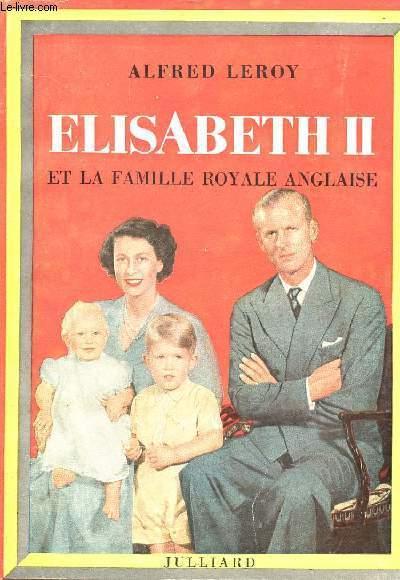 ELISABETH II ET LA FAMILLE ROYALE ANGLAISE.