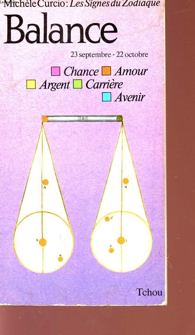 BALANCE - 23 SEPTEMBRE - 22 OCTOBRE - CHANCE / AMOUR / ARGENT / CARRIERE / AVENIR.