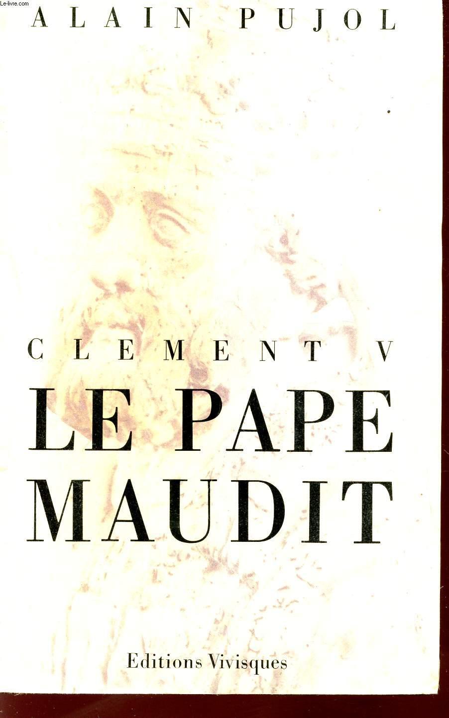CLEMENT V - LE PAPE MAUDIT.