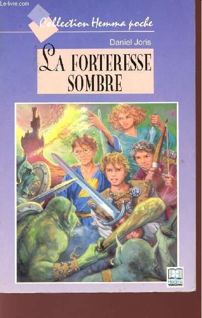 LA FORTERESSE SOMBRE - COLECTION HEMMA POCHE.