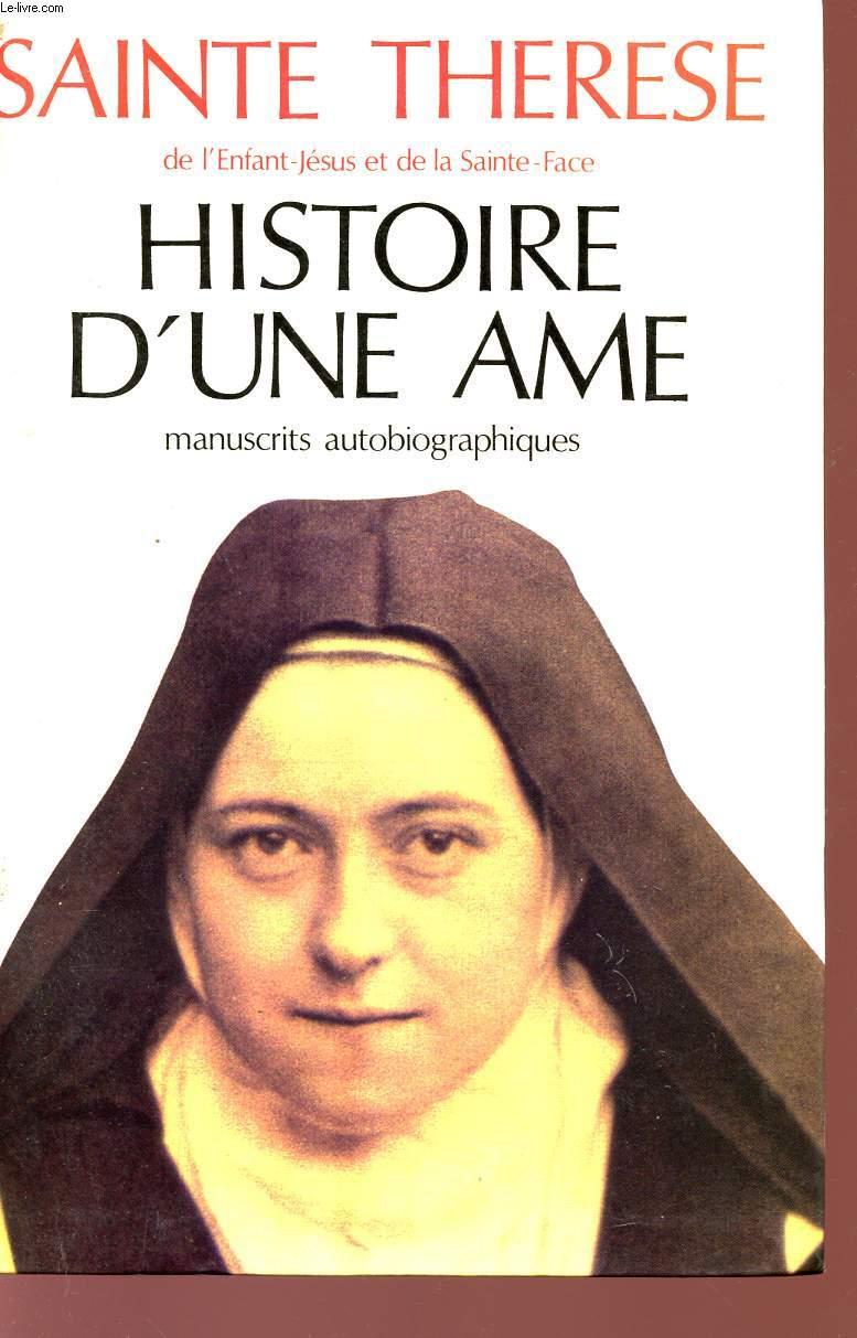 HISTOIRE D'UNE AME - MANISCRITS AUTOBIOGRAPHIQUES - TEXTE REVISE D'APRES L'EDITION CRITIQUE DE 1992.