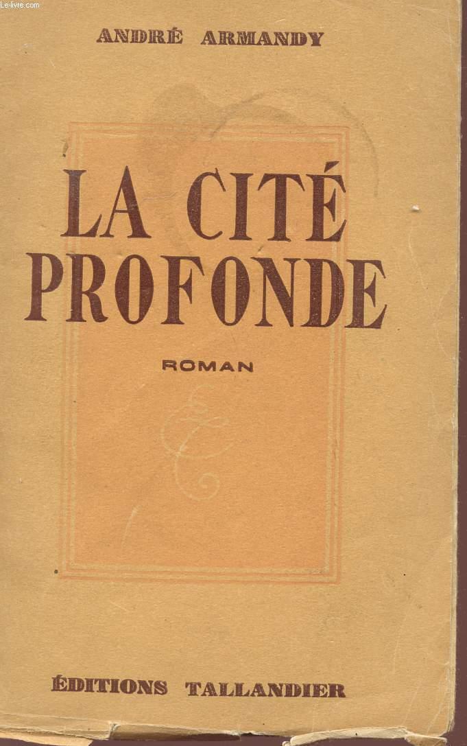 LA CITE PROFONDE.