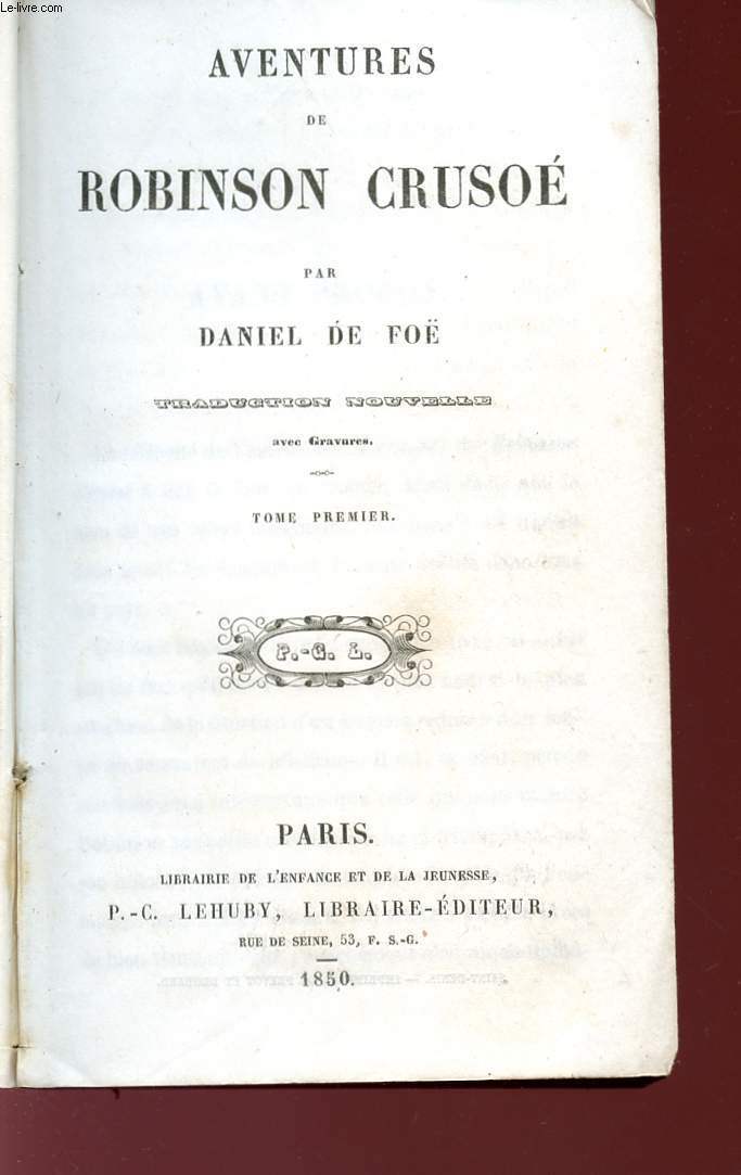AVENTURES DE ROBINSON CRUSOE - TOME PREMIER.