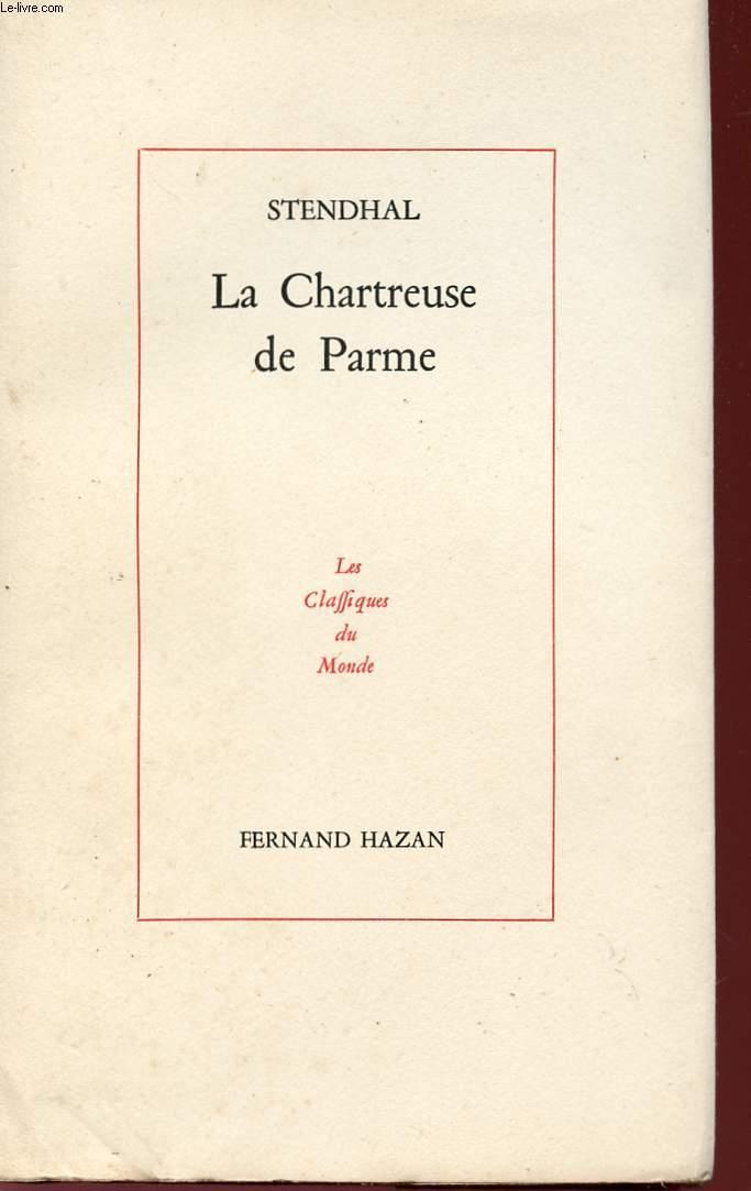LA CHARTREUSE DE PARME - COLLECTION LES CLASSIQUES DU MONDE.