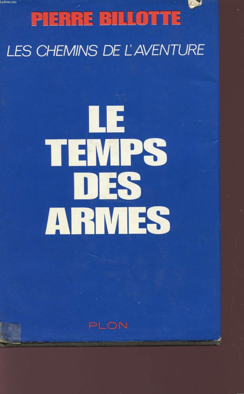 LE TEMPS DES ARMES - LES CHEMINS DE L'AVENTURE.