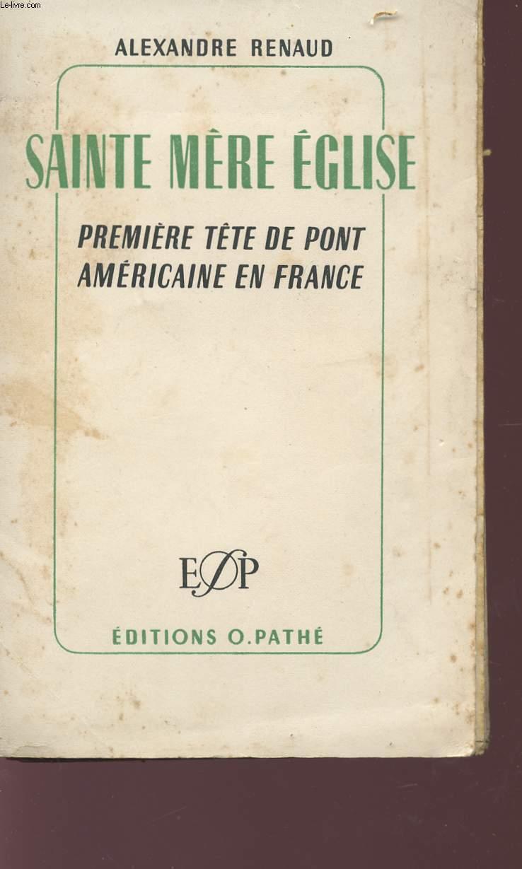SAINTE MERE EGLISE - PREMIERE TETE DE PONT AMERICAINE EN FRANCE - 6 JUIN 1944.