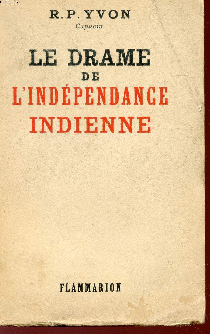 LE DRAME DE L'INDEPENDANCE INDIENNE.