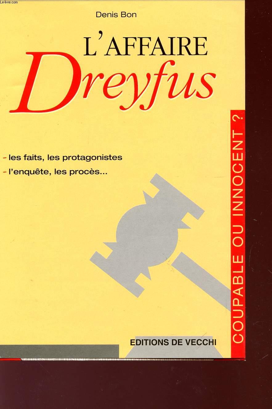 L'AFFAIRE DREYFUS - LES FAITS, LES PROTAGONISTES - L'ENQUETE - LES PROCES.... - COUPABLE OU INNOCENT?.