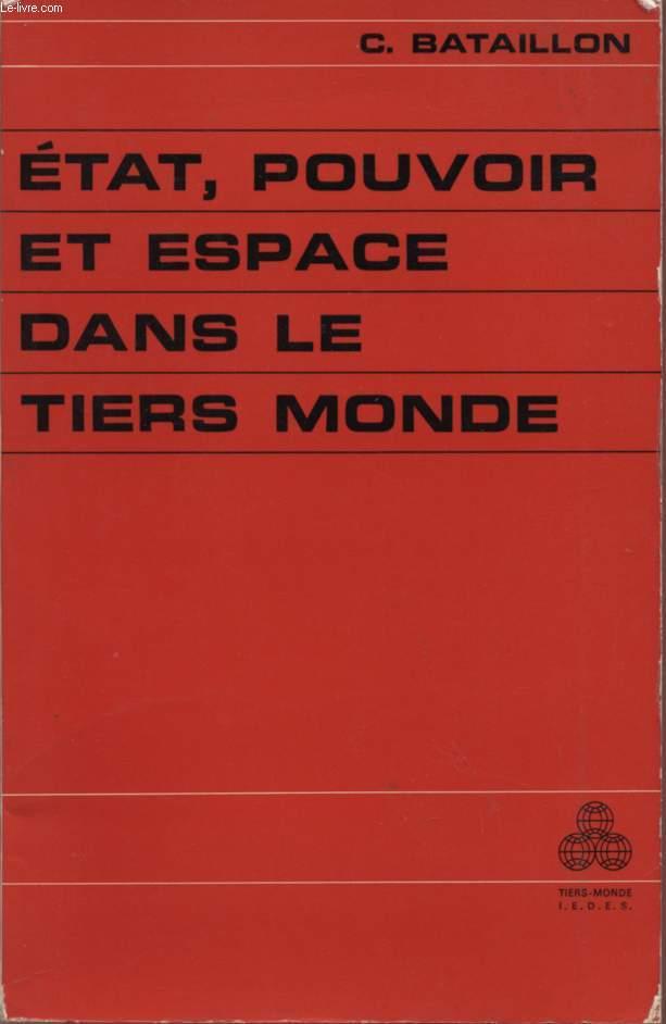 ETAT, POUVOIR ET ESPACE DANS LE TIERS MONDE - COLLECTION TIERS MONDE.