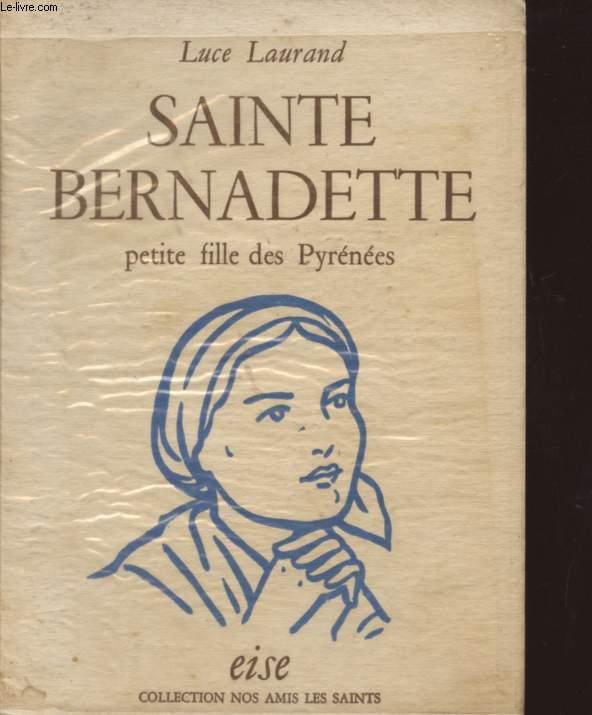 SAINTE BERNADETTE PETITE FILLE DES PYRENEES - COLLECTION