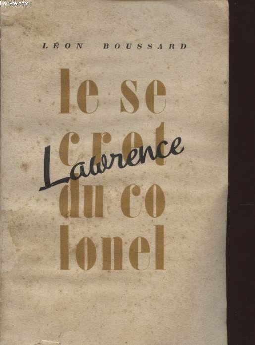 LE SECRET DU COLONEL LAWRENCE.