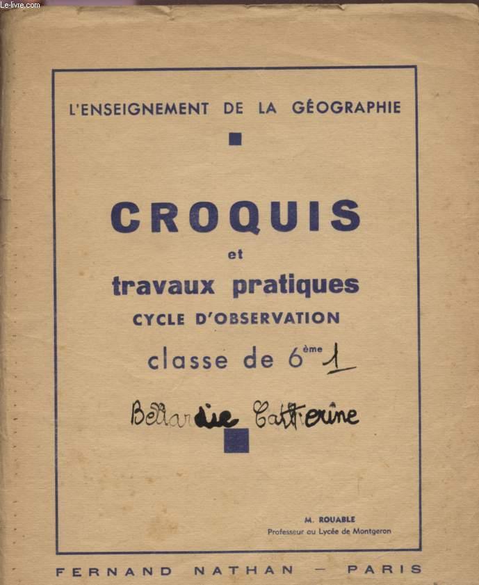 CROQUIS ET TRAVAUX PRATIQUES - CYCLE D'OBSERVATION - CLASSE DE 6è - COLLECTION