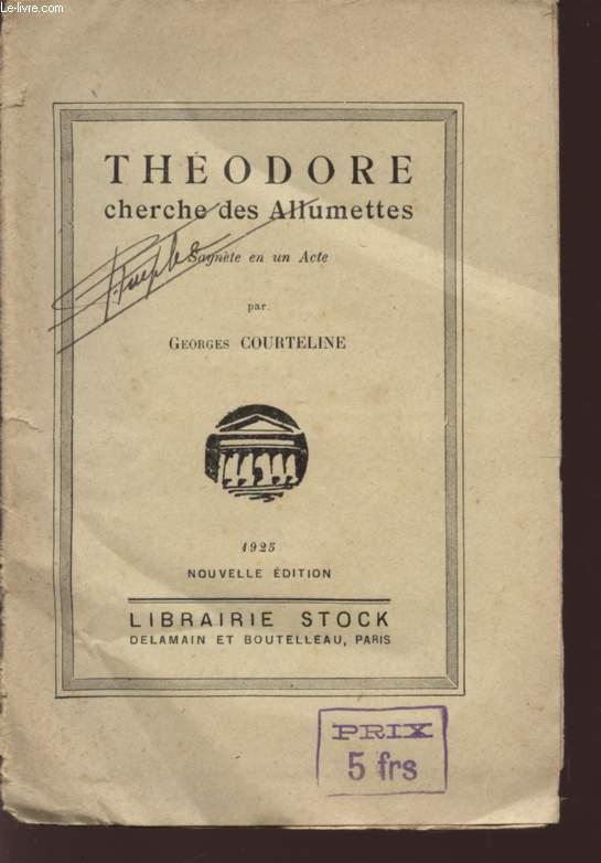 THEODORE CHERCHE DES ALLUMETTES - SAYNETE EN UN ACTE.