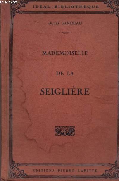 MADEMOISELLE DE LA SEIGLIERE - COLLECTION IDEAL-BIBLIOTHEQUE.