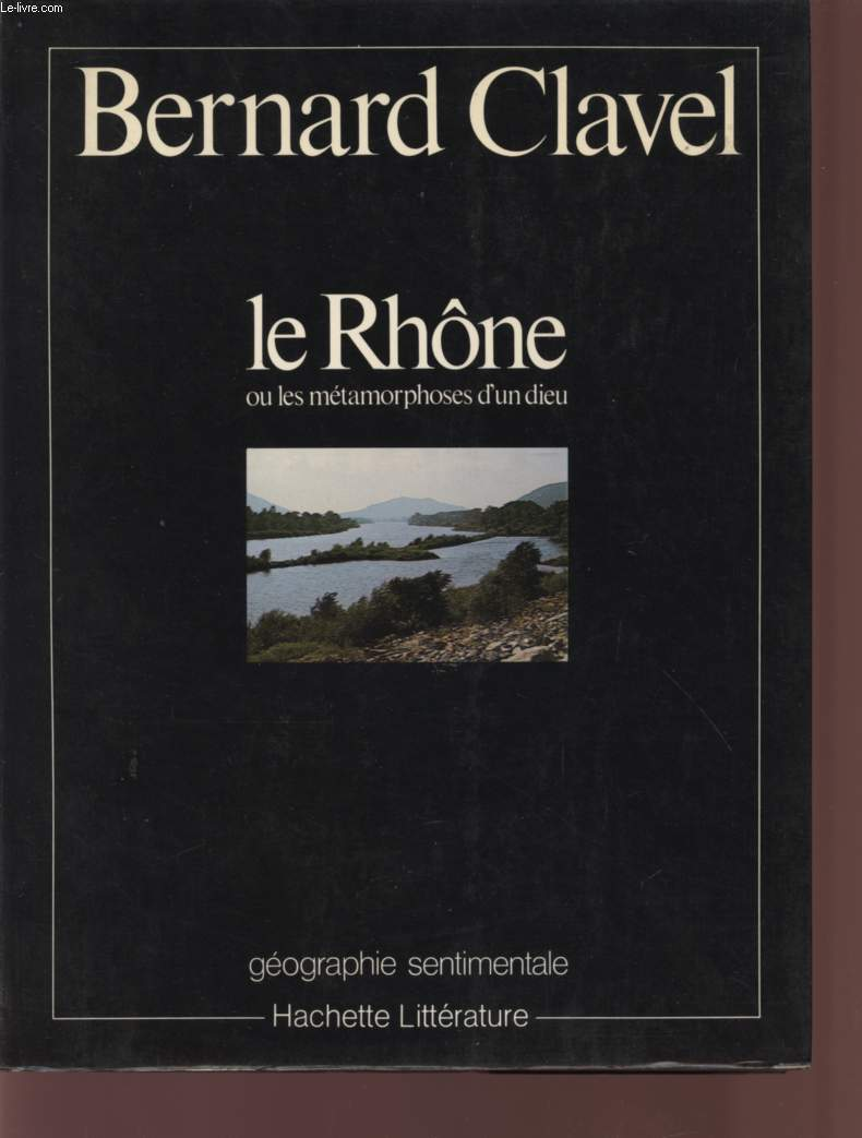 LE RHONE OU LES METAMORPHOSES D'UN DIEU - COLLECTION