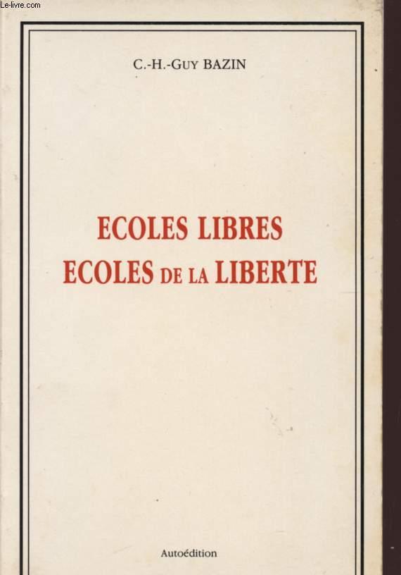 ECOLES LIBRES - ECOLES DE LA LIBERTE.