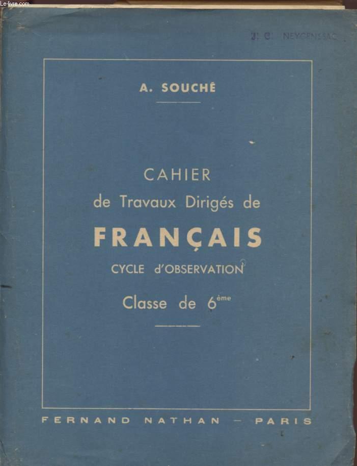 CAHIER DE TRAVAUX DIRIGES DE FRANCAIS - CYCLE D'OBSERVATION - CLASSE  DE 6è.