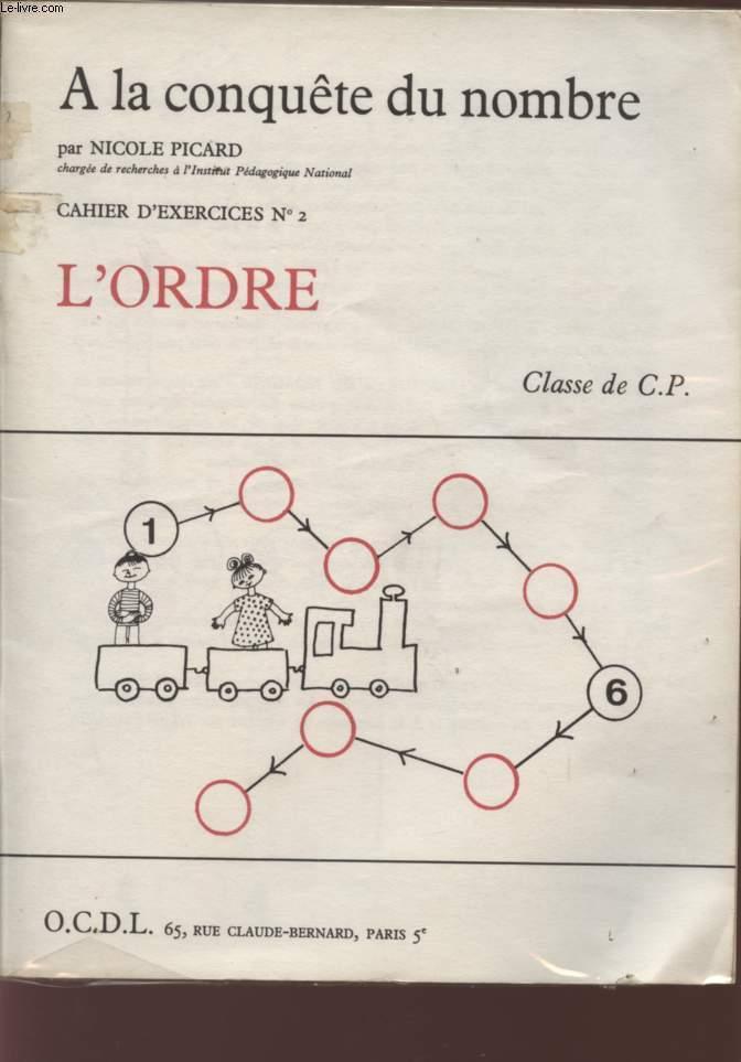 A LA CONQUETE DU NOMBRE - L'ORDRE - CAHIER D'EXERCICES N°2 - CLASSE DE C.P.