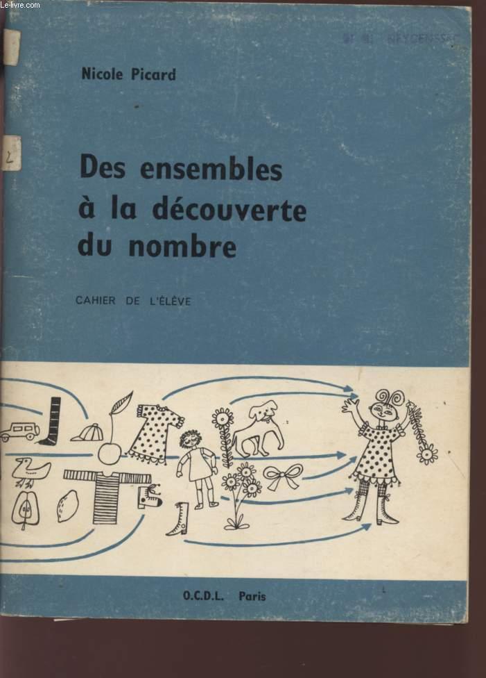 DES ENSEMBLES A LA DECOUVERTE DU NOMBRE - CAHIER DE L'ELEVE.