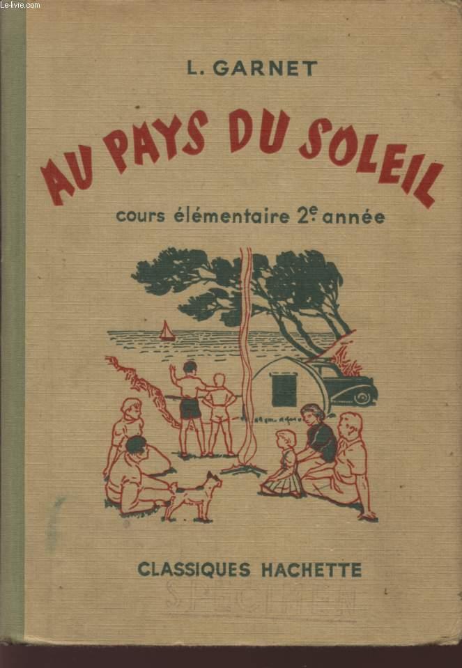 AU PAYS DU SOLEIL - COURS ELEMENTAIRE 2è ANNEE - CLASSES DE NEUVIEME ET DE HUITIEME.