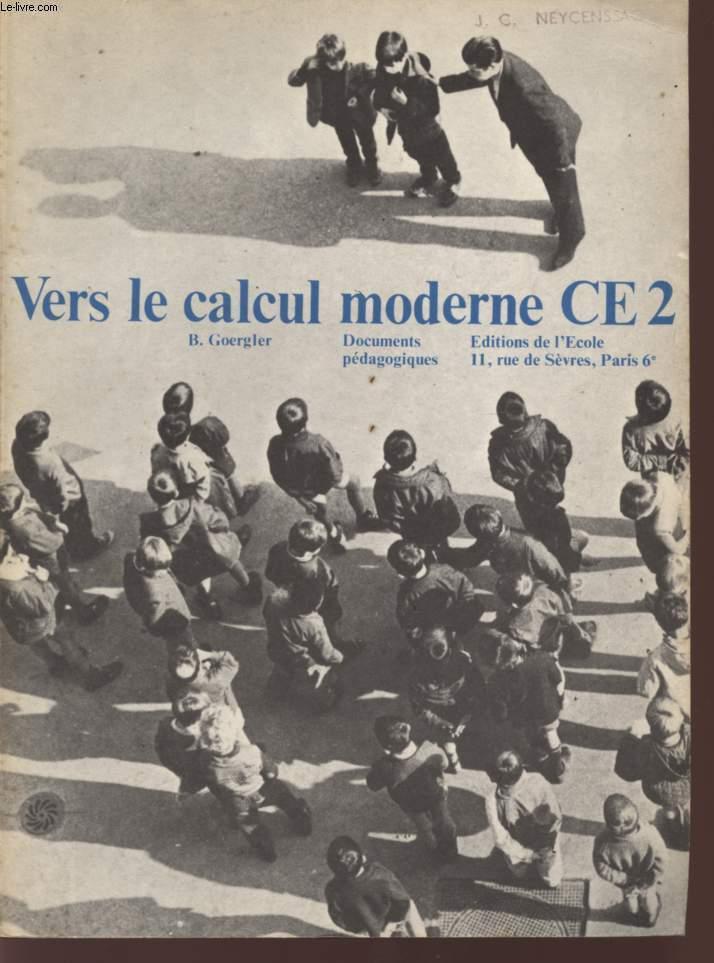 VERS LE CALCUL MODERNE - CLASSE DE CE2 - DOCUMENTS PEDAGOGIQUES.