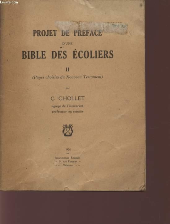 PROJET DE PREFACE D'UNE BIBLE DES ECOLIERS - TOME II (PAGES CHOISIES DU NOUVEAU TESTAMENT).