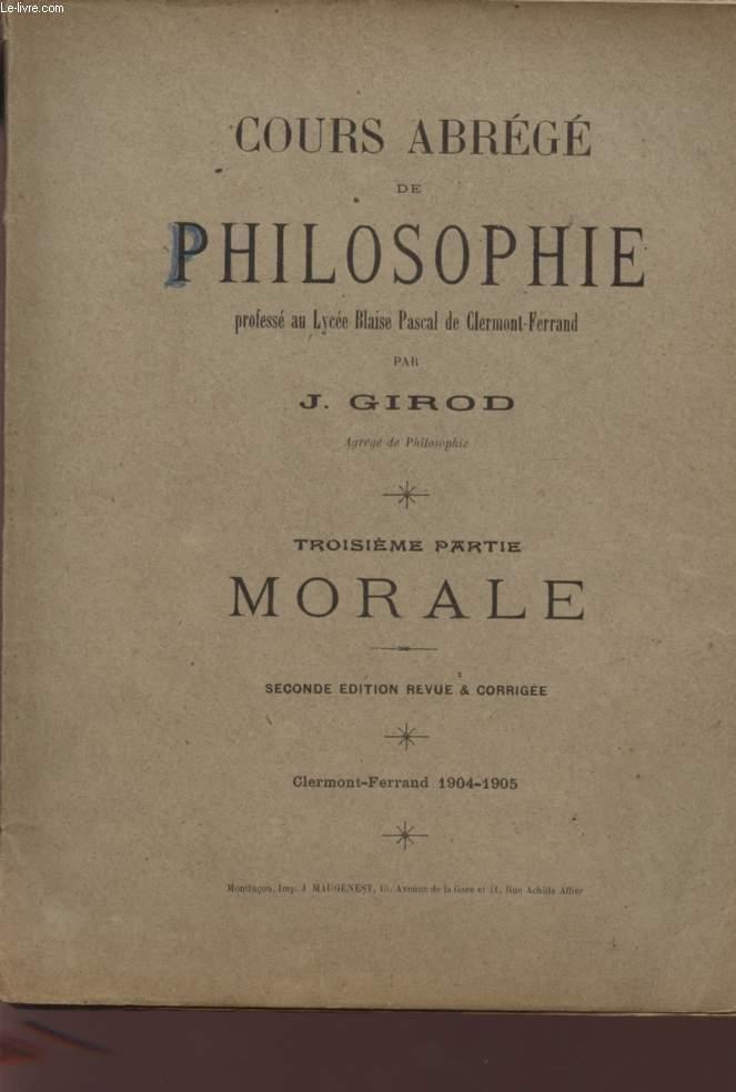 COURS ABREGE DE PHILOSOPHIE - TROISIEME PARTIE - MORALE -SECONDE EDITION.