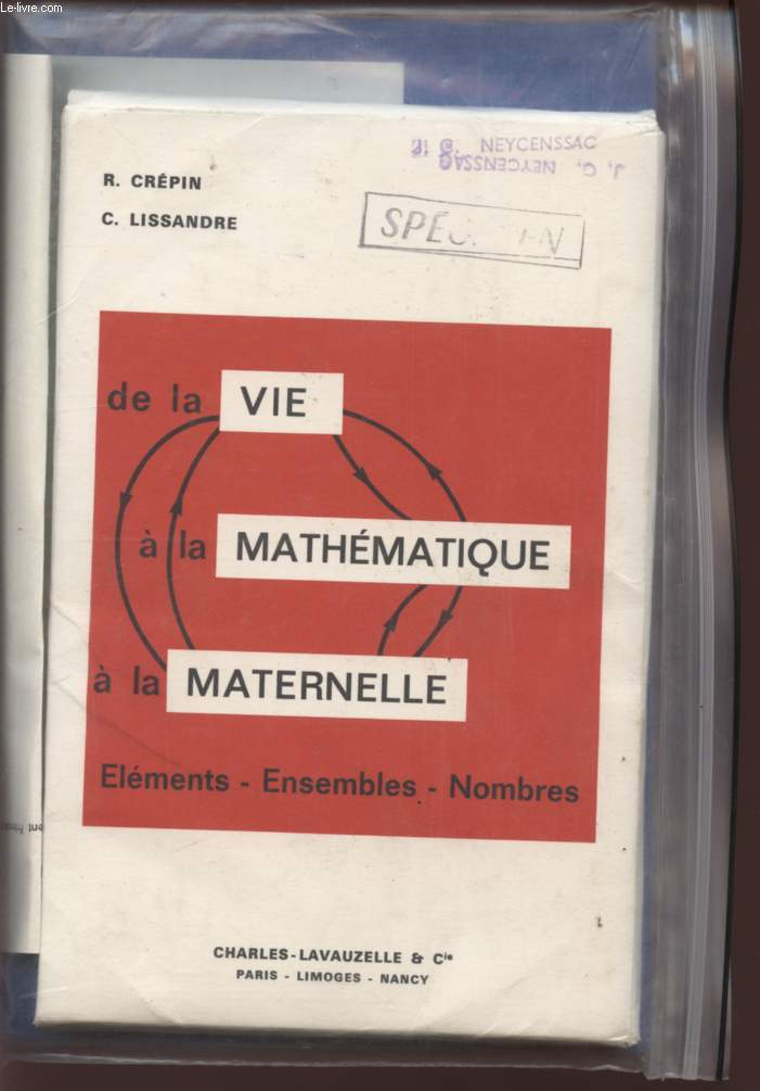 DE LA VIE A LA MATHEMATIQUE A LA MATERNELLE - ELEMENTS - ENSEMBLES - NOMBRES.