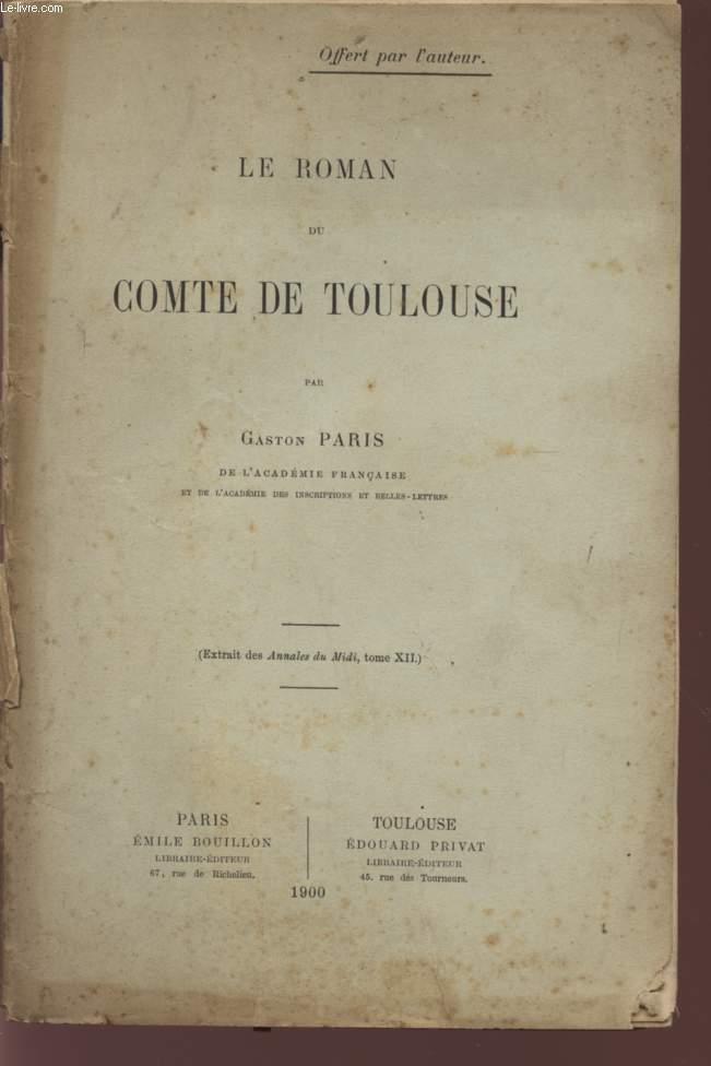 LE ROMAN DU COMTE DE TOULOUSE - (EXTRAIT DES ANNALES DU MIDI, TOME XII).