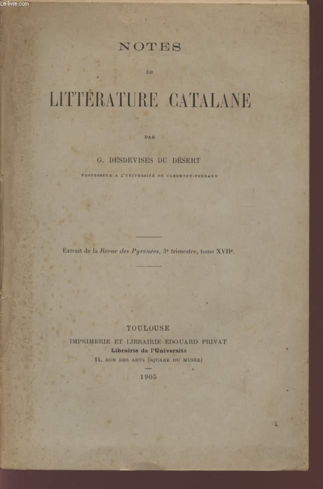 NOTES DE LITTERATURE CATALANE - (EXTRAIT DE LA REVUE DES PYRENEES , 3è TRIMESTRE, TOME XVIIè).