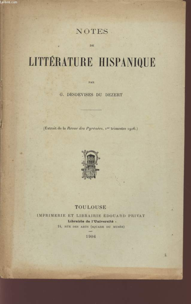 NOTES DE LITTERATURE HISPANIQUE - (EXTRAIT DE LA REVUE DES PYRENEES , 1er TRIMESTRE1906).