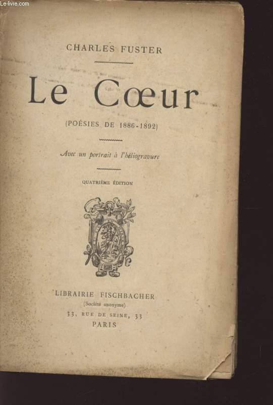 LE COEUR - POESIES DE 1886/1892 - QUATRIEME EDITION.