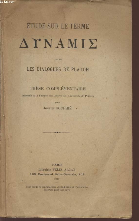 ETUDE SUR LE TERME AYNAMIE DANS LES DIALOGUES DE PLATON - THESE COMPLEMENTAIRE.