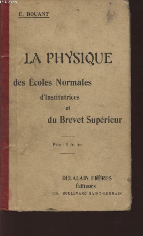 LA PHYSIQUE DES ECOLES NORMALES D'INSTITUTRICES ET DU BREVET SUPERIEUR / PROGRAMME DU 4 AOUT 1905 / 2è EDITION.