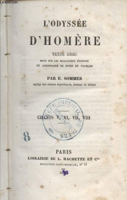 L'ODYSSEE D'HOMERE / CHANTS V, VI, VII, VIII.