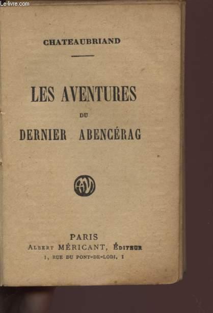 LES AVENTURES DU DERNIER ABENCERAG / RENE.