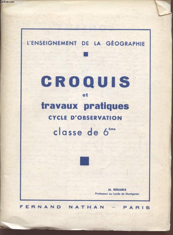 CROQUIS ET TRAVAUX PRATIQUES - CYCLE D'OBSERVATION - CLASSE DE 6è / COLLECTION