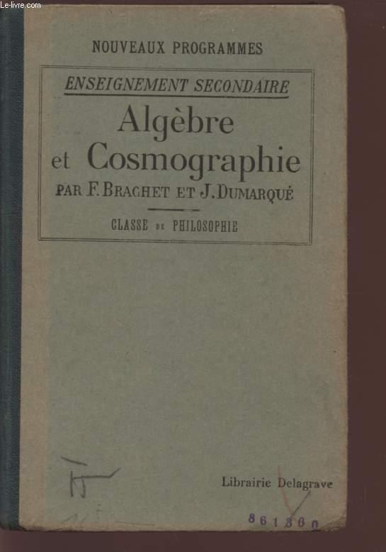 ALGEBRE ET COSMOGRAPHIE / ENSEIGNEMENT SECONDAIRE / CLASSE DE PHILOSOPHIE / NOUVEAUX PROGRAMMES / CLASSES DE PHILOSOPHIE.