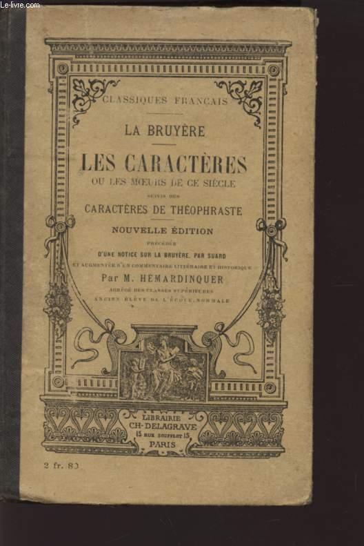 LES CARACTERES OU LES MOEURS DE CE SIECLE / CARACTERES DE THEOPHRASTE / NOUVELLE EDITION.