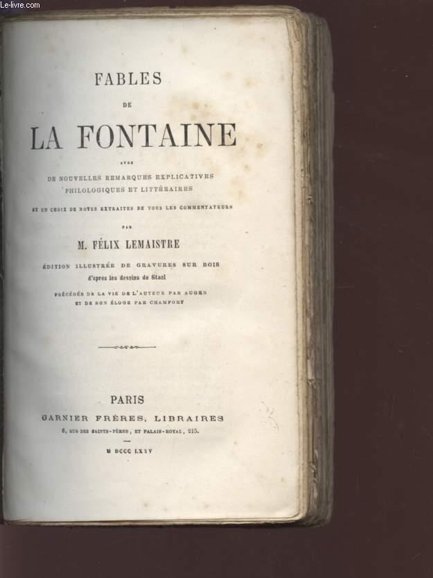FABLES DE LA FONTAINE / AVEC DES NOUVELLES REMARQUES EXPLICATIVES PHILOLOGIQUES ET LITTERAIRES.