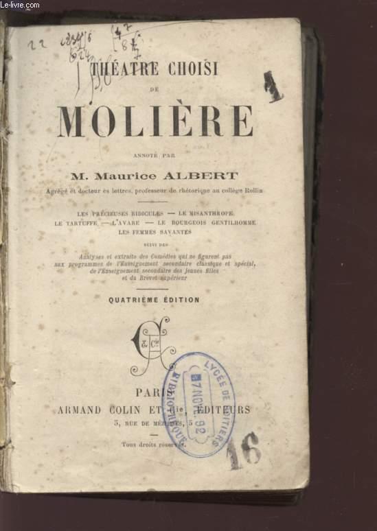 THEATRE CHOISI - DE MOLIERE/ LES PRECIEUSES RIDICULES - LE MISANTHROPE - LE TARTUFFE - L'AVARE - LE BOURGEOIS GENTILHOMME - LES FEMMES SAVANTES / QUATRIEME EDITION.