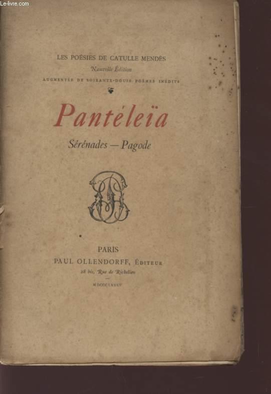 PANTELEÏA / SERENADES - PAGODE / LES POESIES DE CATULLE MANDES.