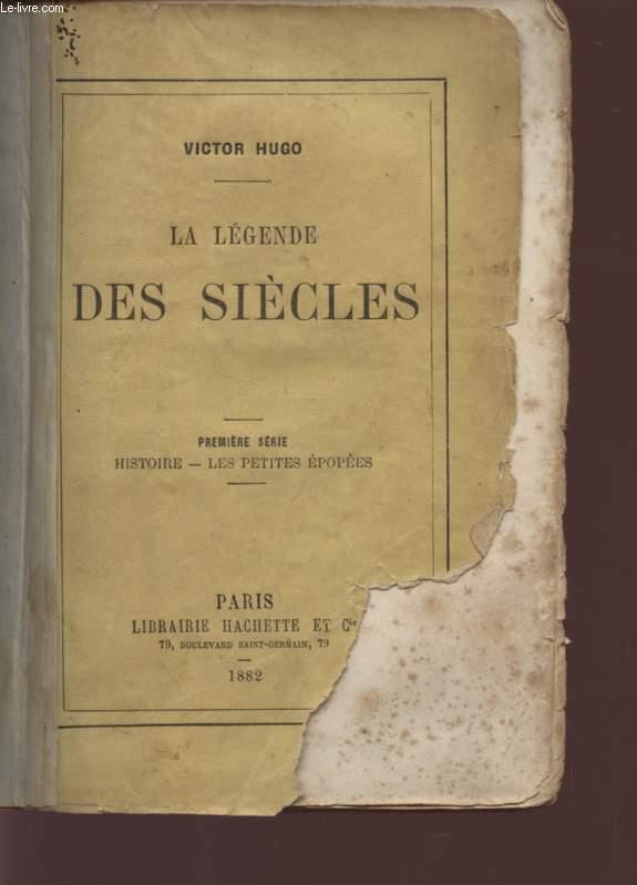 LA LEGENDE DES SIECLES / PREMIERE SEIR - HISTOIRE - LES PETITES EPOPEES.