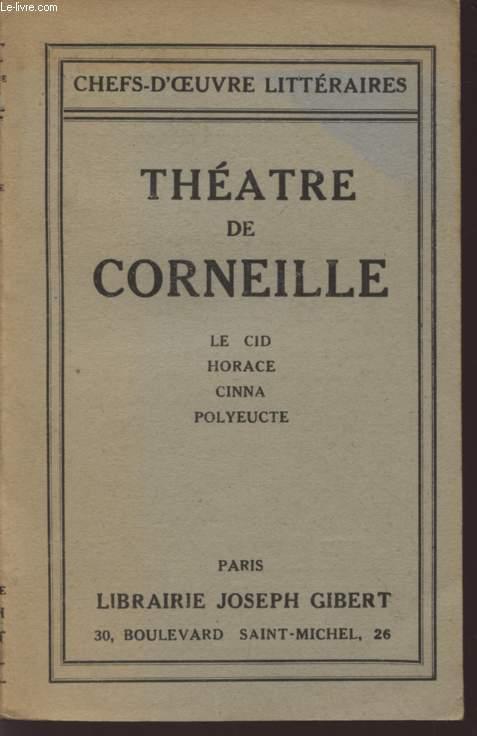 THEATRE DE CORNEILLE / LE CID - HORACE - CINNA - POLYEUCTE / COLLECTION