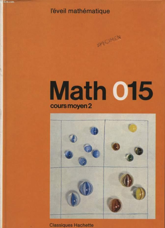 MATH 015 / L'EVEIL MATHEMATIQUE / COURS MOYEN 2.