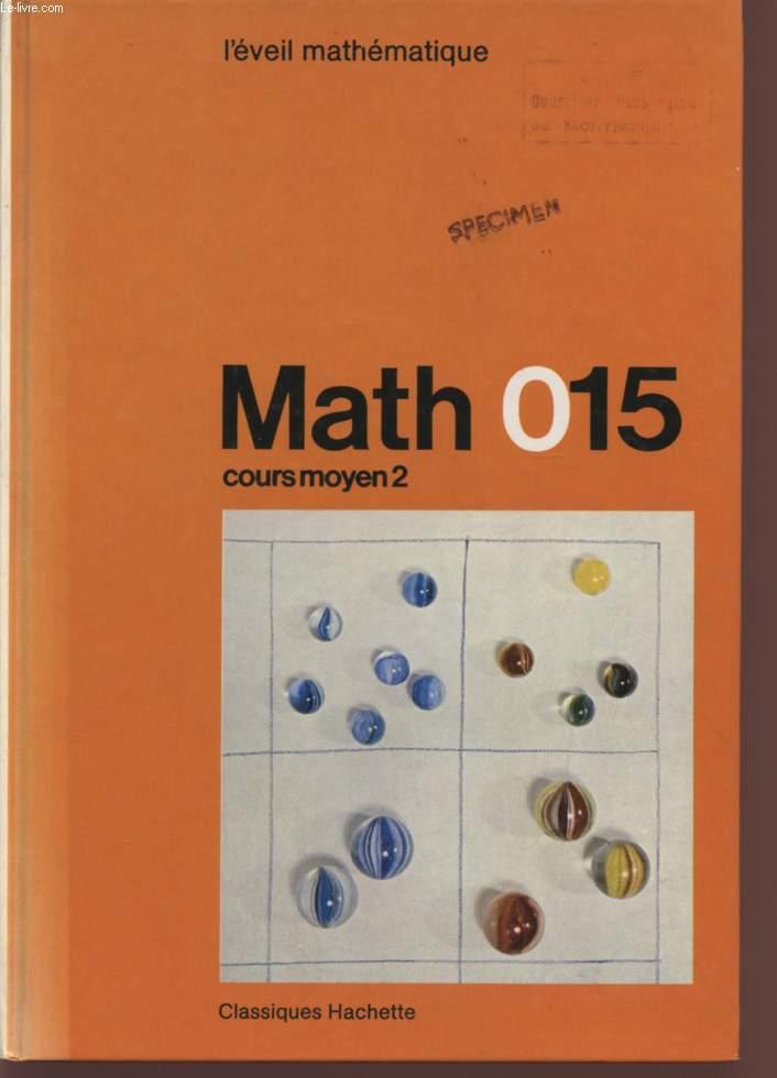 MATH015 - L'EVEIL MATHEMATIQUE / COURS MOYEN 2.