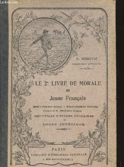 LE 2è LIVRE DE MORALE DU JEUNEFRANCAIS / ENSEIGNEMENT MORAL - ENSEIGNEMENT CIVIQUE / CERTIFICAT D'ETUDES PRIMAIRES ET COURS SUPERIEUR.